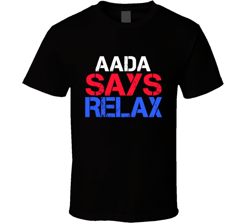 Aada Says Relax Funny Personal Name T Shirt