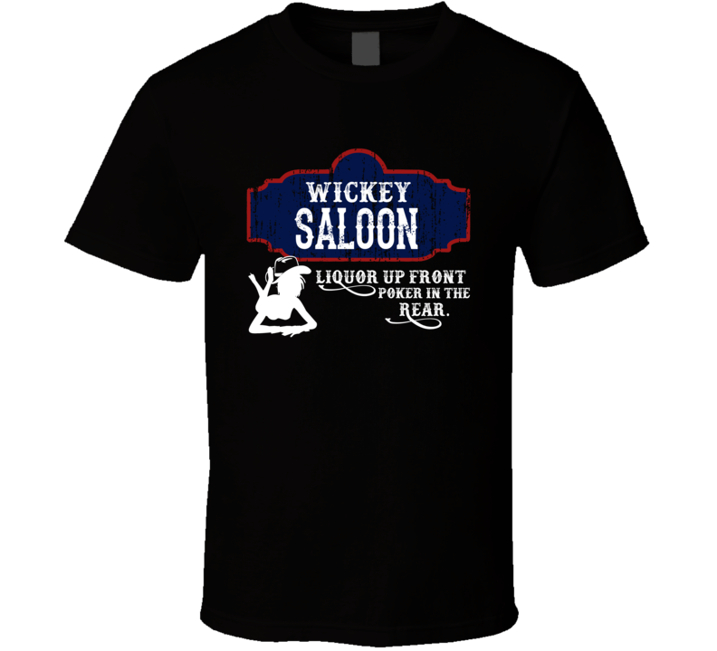 Wickey Saloon First Name T Shirt