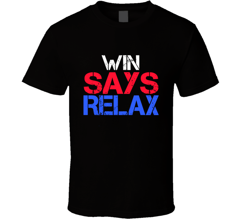 Win Says Relax Funny Personal Name T Shirt