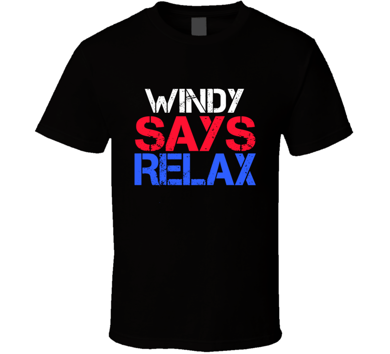 Windy Says Relax Funny Personal Name T Shirt
