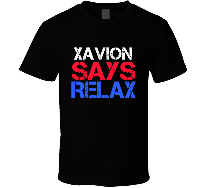 Xavion Says Relax Funny Personal Name T Shirt