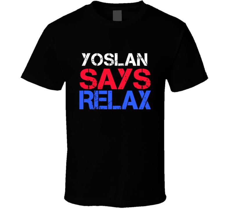 Yoslan Says Relax Funny Personal Name T Shirt