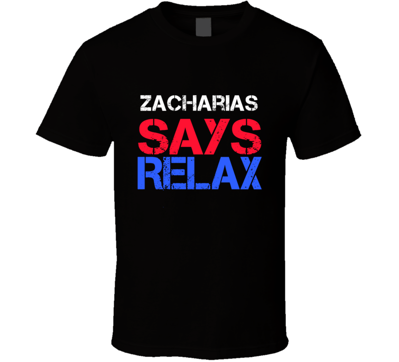 Zacharias Says Relax Funny Personal Name T Shirt