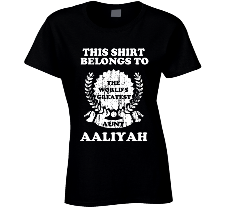The Worlds Greatest Aunt Aaliyah T Shirt