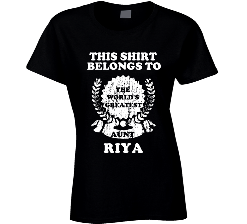 The Worlds Greatest Aunt Riya T Shirt
