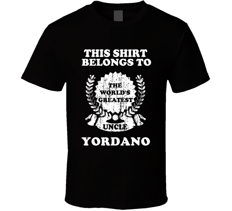 The Worlds Greatest Uncle Yordano T Shirt