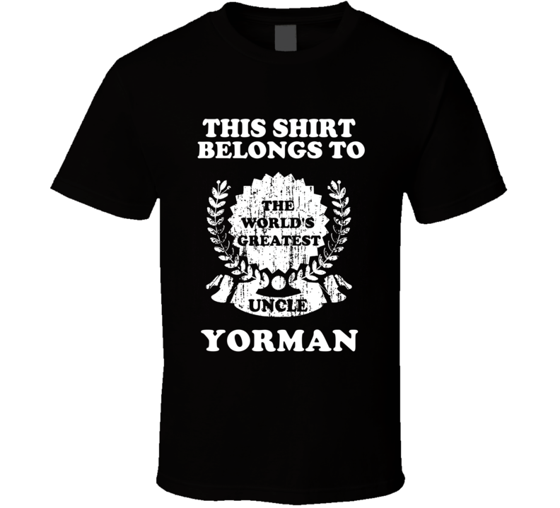 The Worlds Greatest Uncle Yorman T Shirt