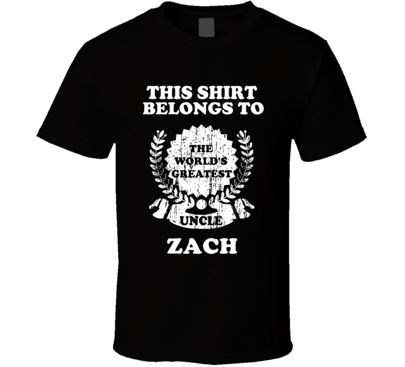 The Worlds Greatest Uncle Zach T Shirt