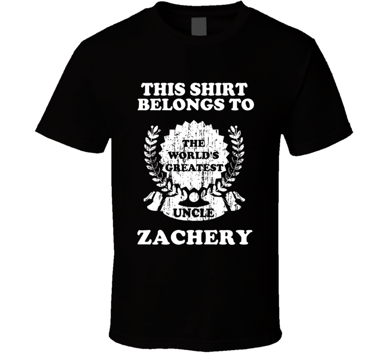 The Worlds Greatest Uncle Zachery T Shirt