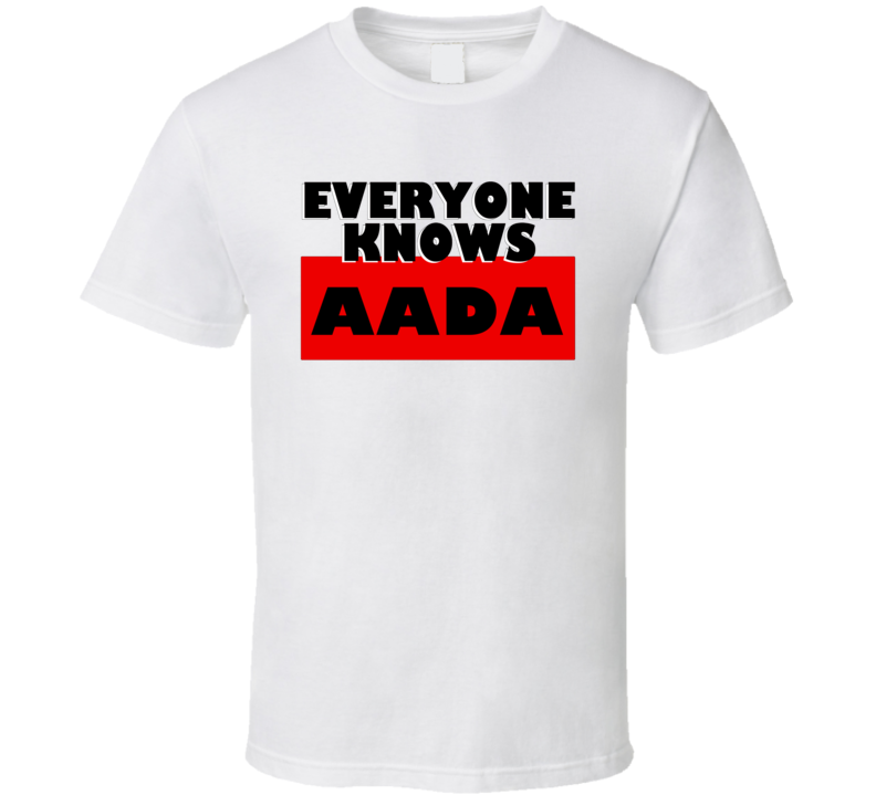 Everyone Knows Aada Personal Name T Shirt