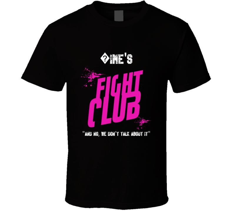 ?ime Fight Club Parody T Shirt