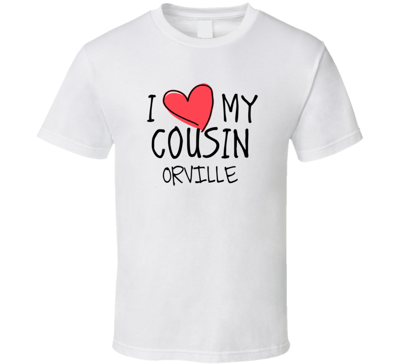 I Heart My Cousin Orville Name T Shirt