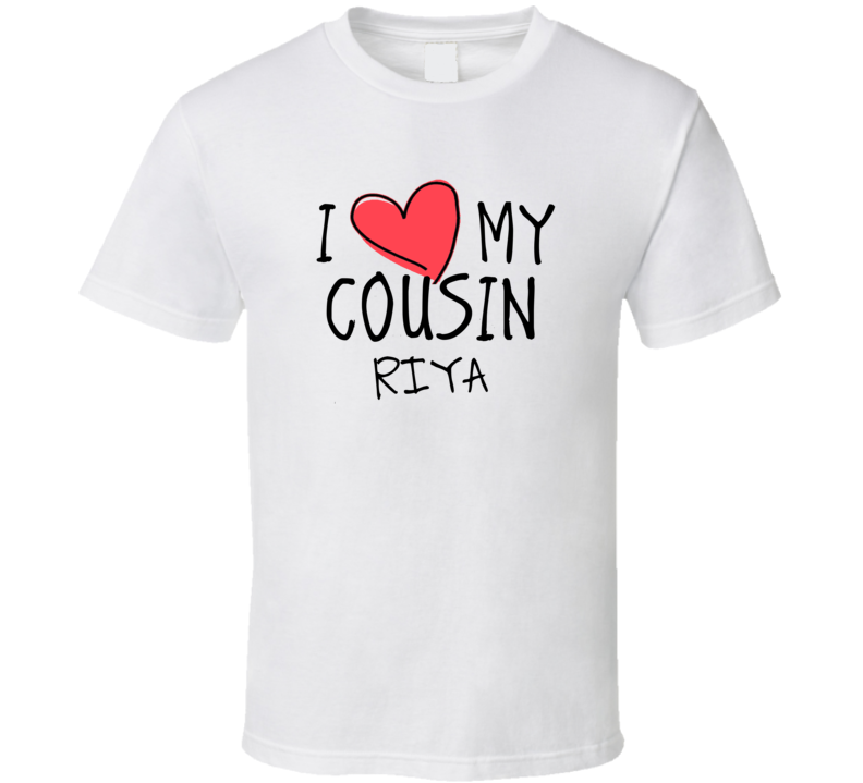 I Heart My Cousin Riya Name T Shirt