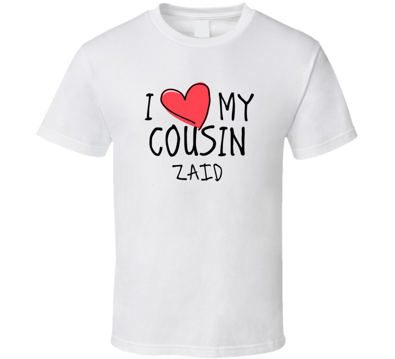I Heart My Cousin Zaid Name T Shirt