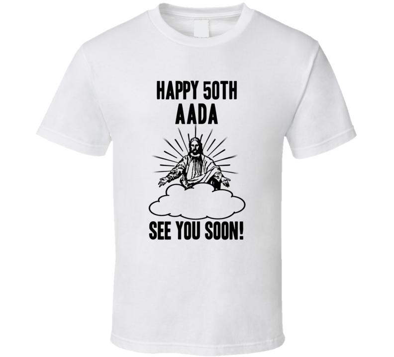 Happy 50th Birthday Aada Name T Shirt
