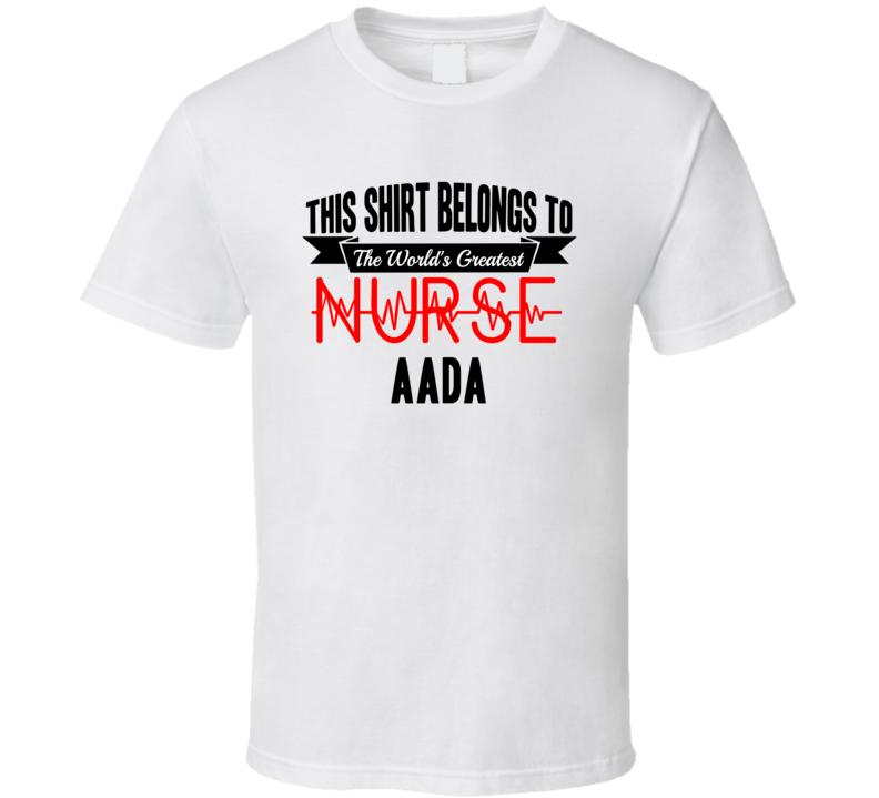 Aada Worlds Greatest Nurse Name T Shirt