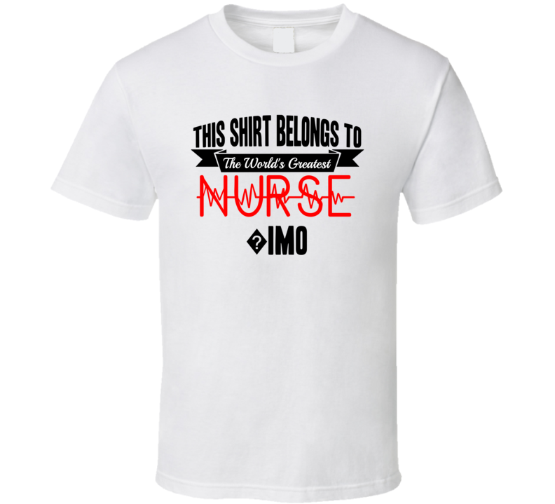 ?imo Worlds Greatest Nurse Name T Shirt
