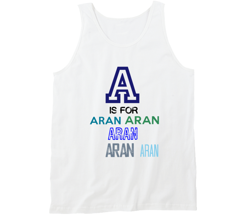 A Is For Aran Cool Personalized Name Alphabet Collage Tank Top