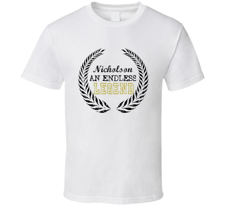 Nicholson An Endless Legend Trending Last Name T Shirt
