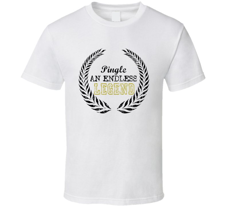 Pingle An Endless Legend Trending Last Name T Shirt