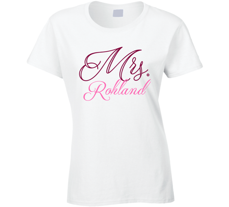 Mrs Rohland Last Name Funny T Shirt