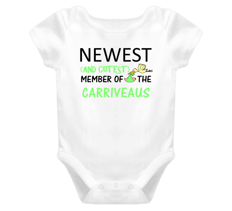 Newest And Cutest Member Of The Carriveaus Last Name T Shirt