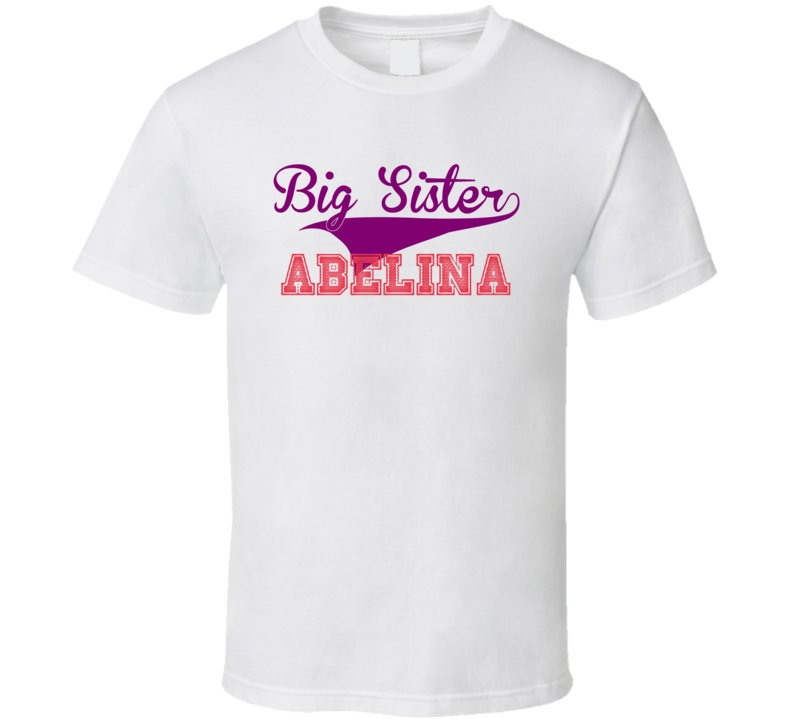 Abelina Big Sister Name Sports T Shirt