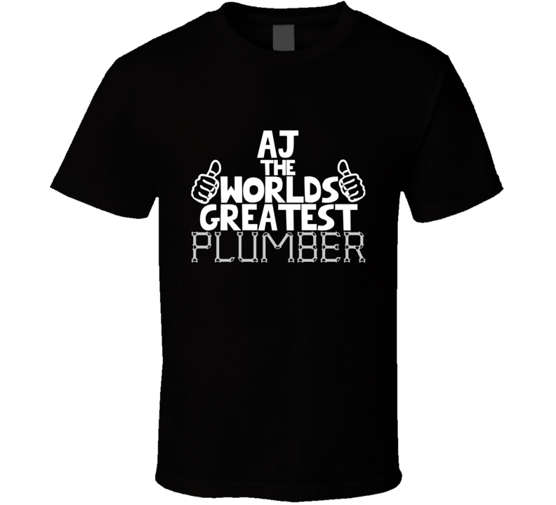 Aj The Worlds Greatest Plumber Job Name T Shirt