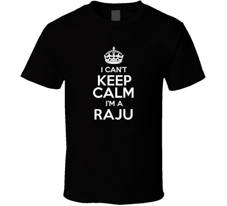 Raju I Cant Keep Calm Parody T Shirt