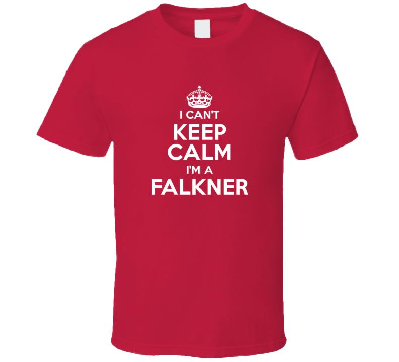 Falkner I Can't Keep Calm Parody T Shirt