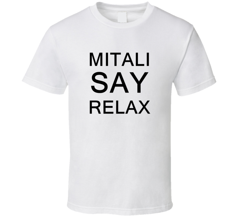Mitali Say Relax Frankie Goes To Hollywood Parody T Shirt