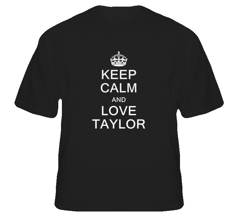 Keep Calm and Love Taylor T Shirt