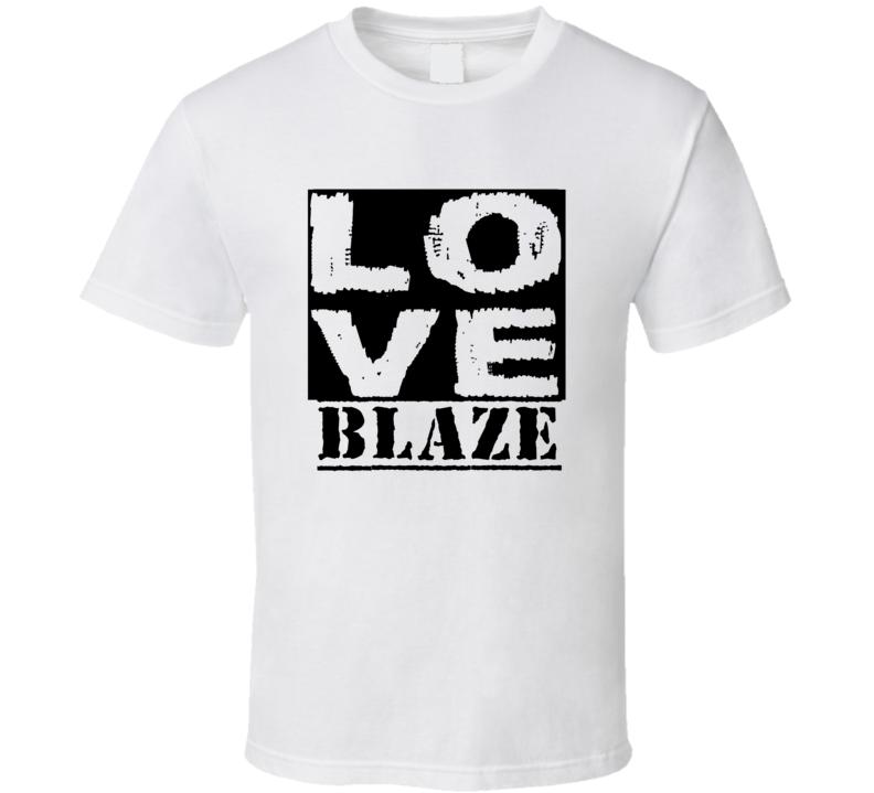 Love Blaze First Name T Shirt