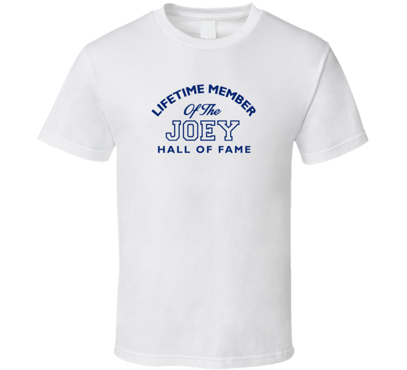 Joey Lifetime Member Of The Hall Of Fame Name T Shirt