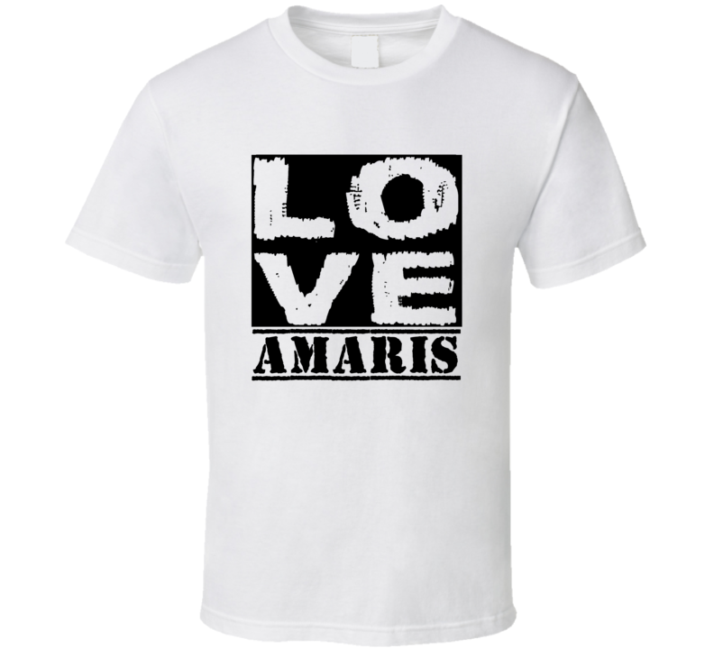 Love Amaris First Name T Shirt