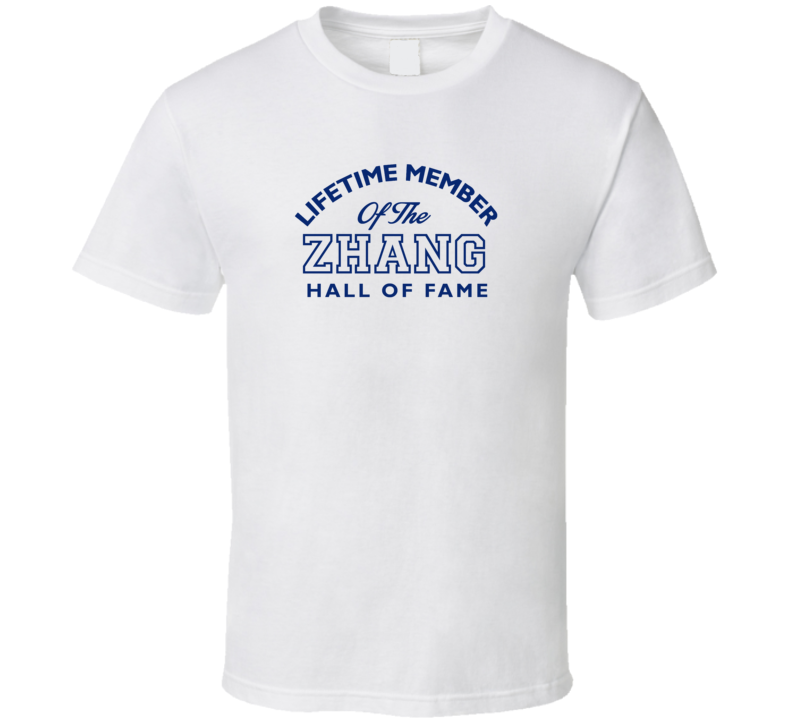 Zhang Lifetime Member Of The Hall Of Fame Name T Shirt