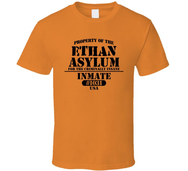 Ethan Name Insane Prison Asylum T Shirt
