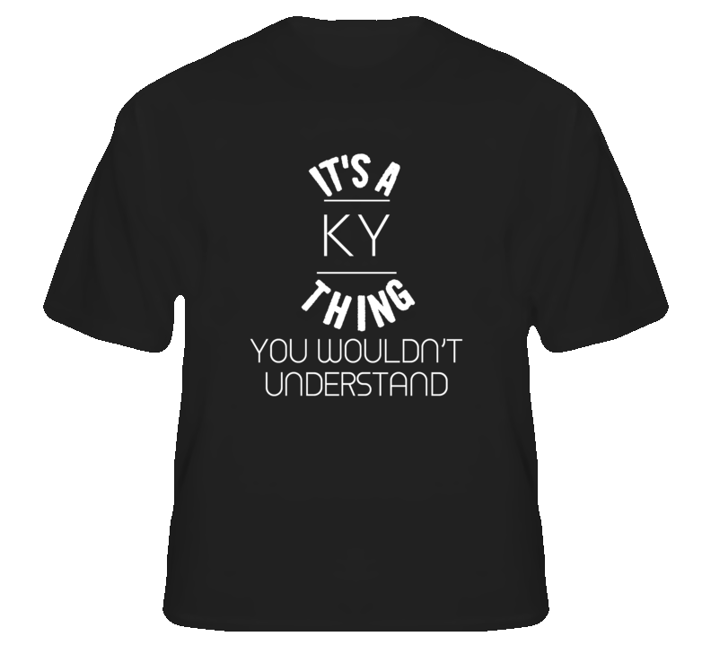 Ky Its A Thing You Wouldnt Understand Name T Shirt