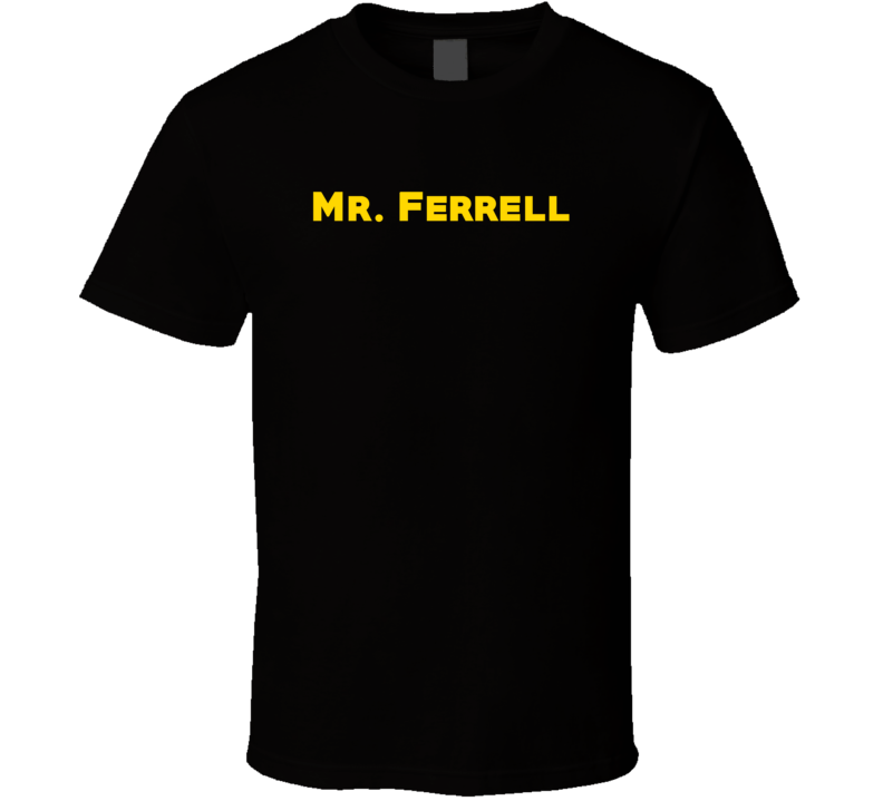 Mr. Mister Last Name Surname Ferrell T Shirt