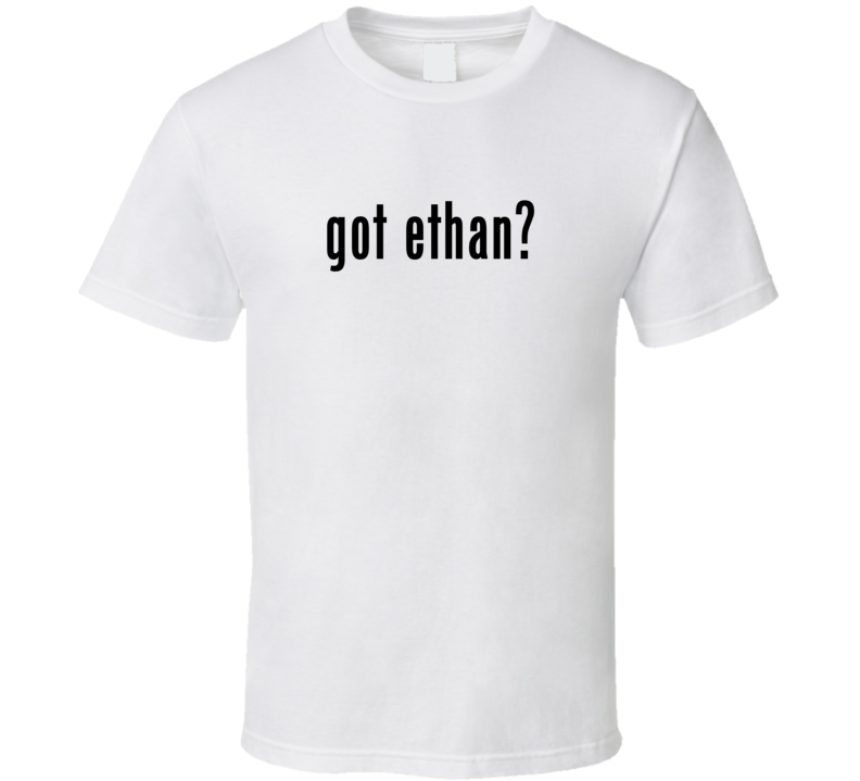 Got Parody Last First Name Ethan T Shirt