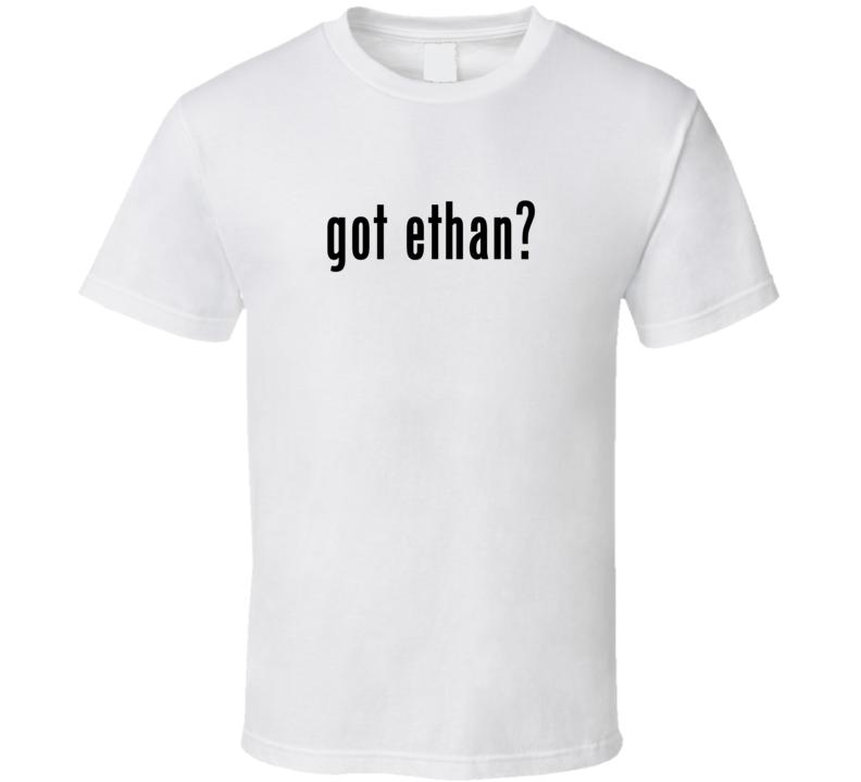 Got Parody Last First Name Ethan T Shirt