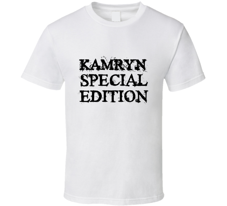 Kamryn Special Edition Name T Shirt
