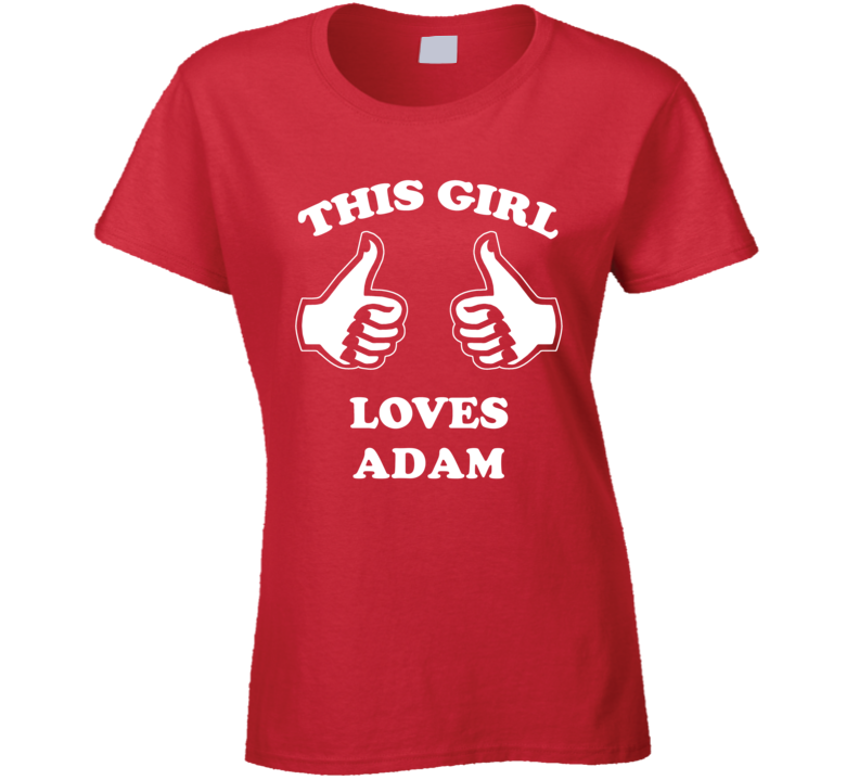This Girl Loves Adam Name T Shirt