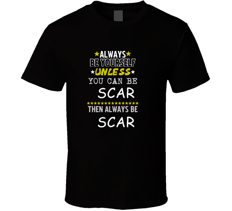 Scar Lion King Jeremy Irons Always Be T Shirt
