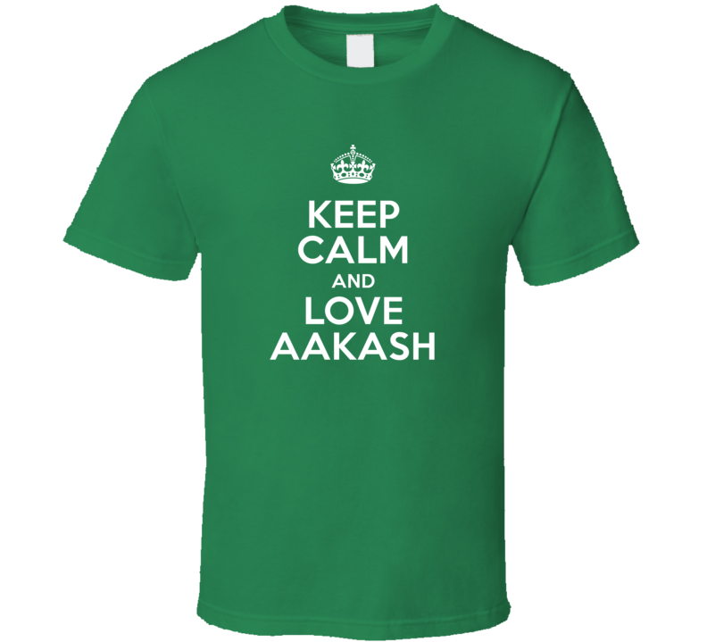 Aakash Keep Calm And Love Parody Custom Name T Shirt