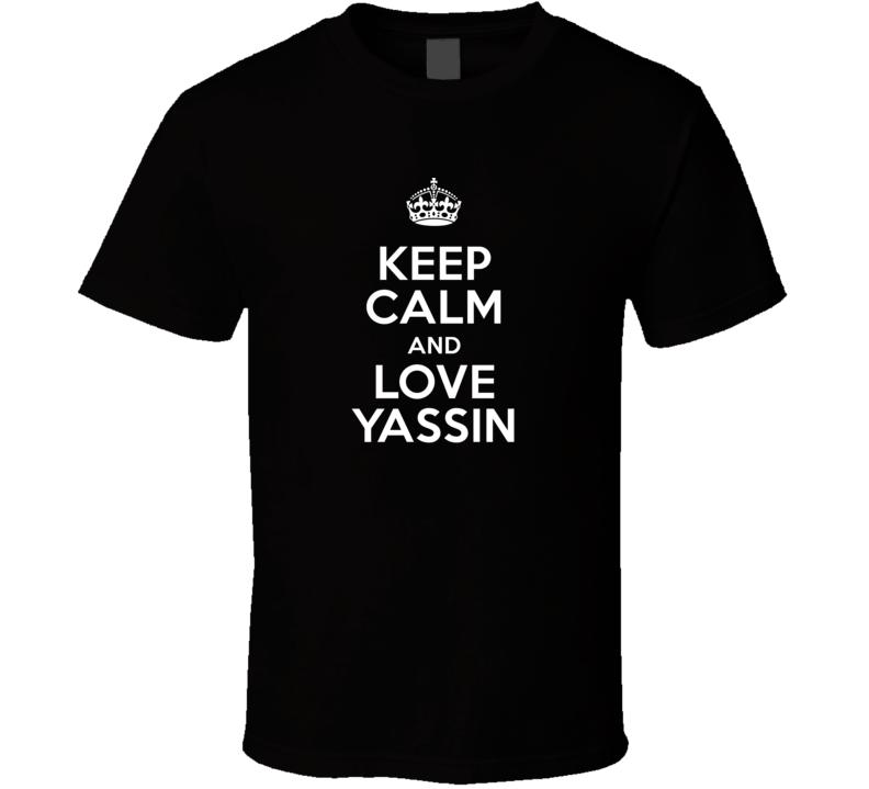 Yassin Keep Calm And Love Parody Custom Name T Shirt