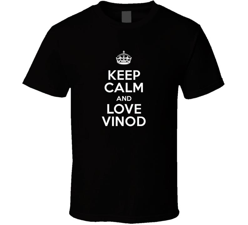 Vinod Keep Calm And Love Parody Custom Name T Shirt