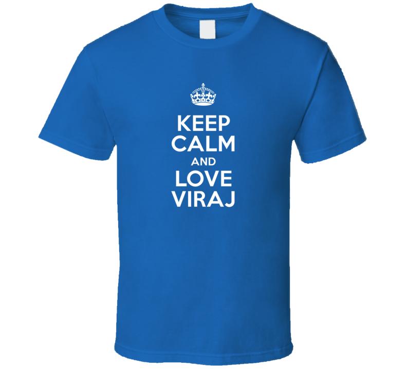 Viraj Keep Calm And Love Parody Custom Name T Shirt