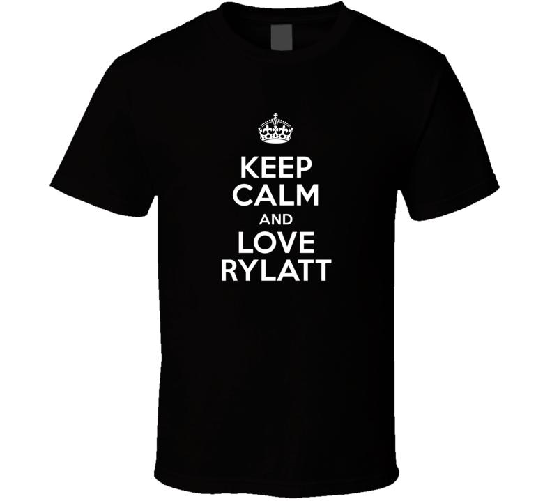 Rylatt Keep Calm And Love Parody Custom Name T Shirt