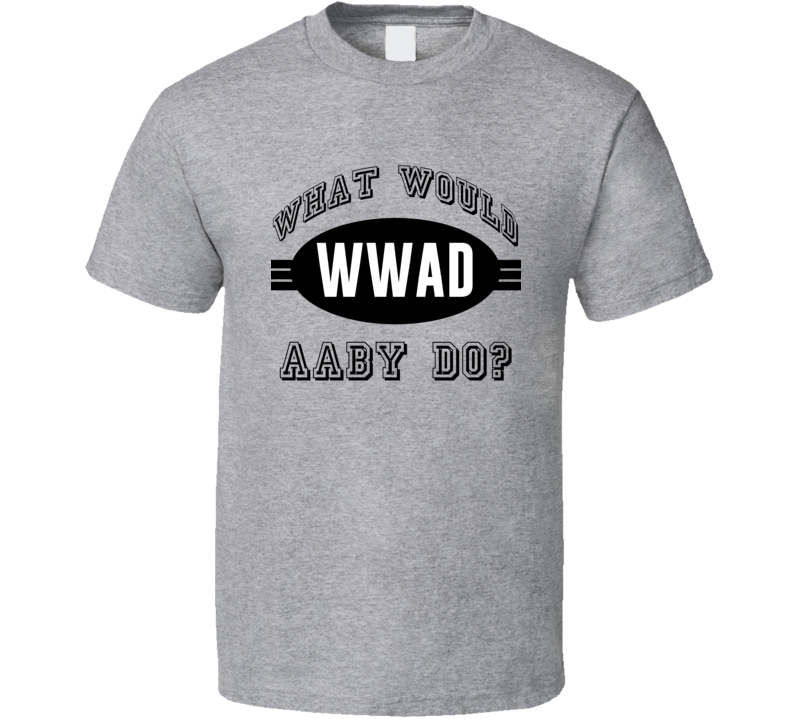 What Would Aaby Do WWJD Parody Custom Name T Shirt